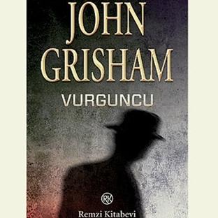 Vurguncu, John Grisham Kitap Yazısı