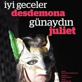 İyi Geceler Desdemona Günaydın Juliet