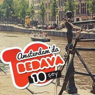 AMSTERDAM'DA YAPILACAK 10 BEDAVA ŞEY
