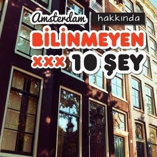 AMSTERDAM HAKKINDA BİLİNMEYEN 10 ŞEY