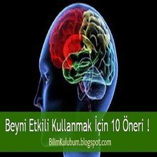 Beyni Etkili Kullanmak İçin 10 Öneri !