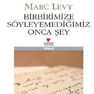 Birbirimize Söyleyemediğimiz Onca Şey-Marc Levy