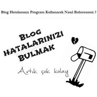 Blog Hatalarını Program Kullanarak Nasıl Bulursun?