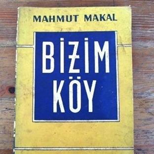 "Haftanın Baş Üstü Kitabı ""Bizim Köy, Mahmut Makal"""