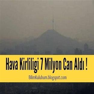 Hava Kirliliği 7 Milyon Can Aldı !