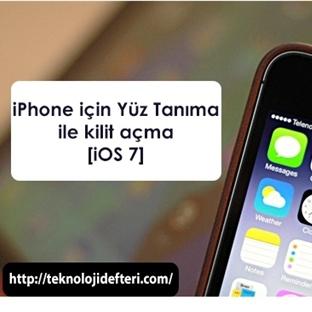 iPhone Kilidi iOS 7′de; Yüz Tanıma ile Nasıl Açılı