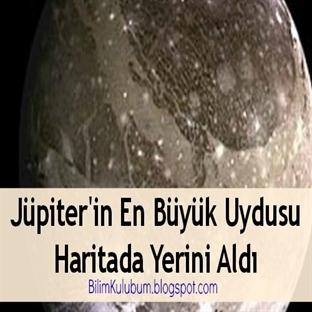 Jüpiter'in En Büyük Uydusu Haritada Yerini Aldı