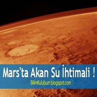 Mars'ta Akan Su İhtimali !