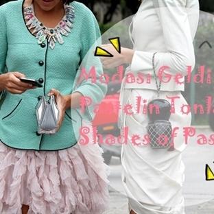 Modası Geldi: Pastelin Tonları / Shades of Pastel