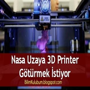 Nasa Uzaya 3D Printer Götürmek İstiyor