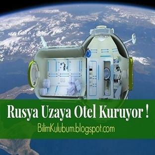 Rusya Uzaya Otel Kuruyor !