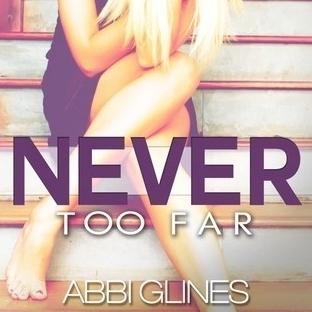 Türkçe'si Çıkacak: Never Too Far (by Abbi Glines)