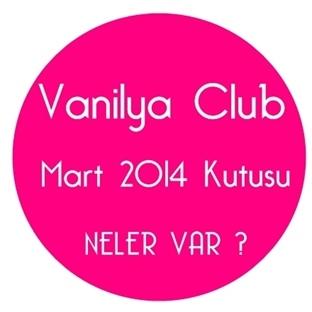 Vanilya Club Mart 2014 Kutusunda Neler Var ?