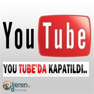 You Tube'e Giriş Engellendi
