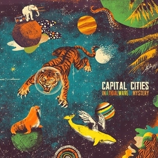 Capital Cities / In A Tidal Wave Of Mystery (2013)