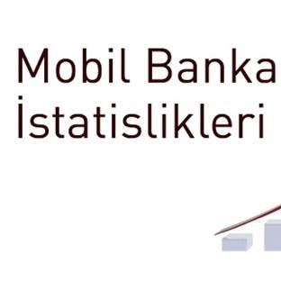 Mobil Bankacılık İstatistikleri