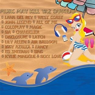 Music May Kill Yaz Şarkıları