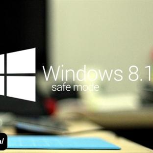 Windows 8.1′i Güvenli Mod'da Başlatmak…