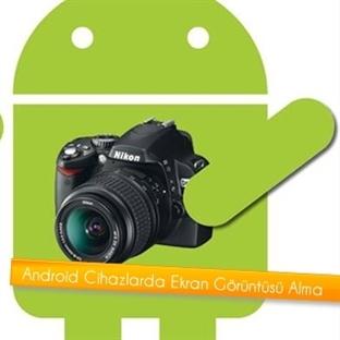 Android Cihazlarda Ekran Görüntüsü Alma