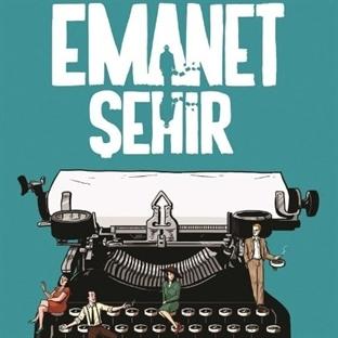 Bir Ankara Klasiği Daha: Emanet Şehir