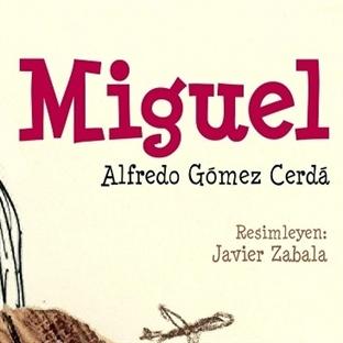 Çocuklara Kitap Tavsiyesi: Miguel