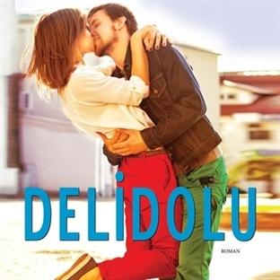 """""""Delidolu"""" Bir İlk Aşk Hikâyesi"""