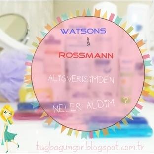 Rossmann ve Watsons Alışverişimden Neler Aldım?