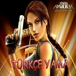 Tomb Raider Anniversary Türkçe Yama