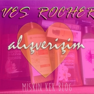 Yves Rocher Yeni Alışverişimde Neler Aldım?