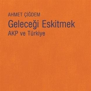 AKP ve Türkiye'ye Yakından Bakış