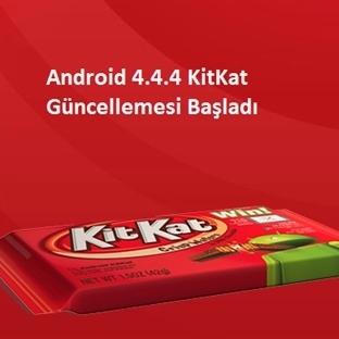 Android 4.4.4 KitKat Güncelleme Yayınlandı