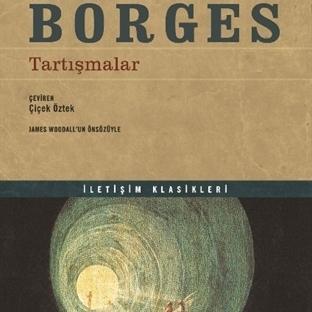 Borges'in Tartışmalar'ı İlk Defa Türkçe'de