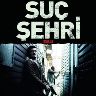 İlk Bakış: Zulu / Suç Şehri