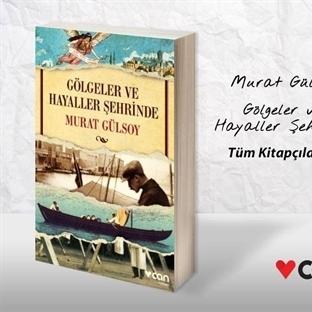 Murat Gülsoy Gölgeler ve Hayaller Şehrinde Üzerine