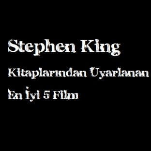 Stephen Kitaplarından Esinlenen Filmler TOP5