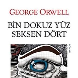 George Orwell - Bin Dokuz Yüz Seksen Dört