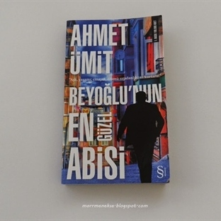 Okudum... Beyoğlu'nun En Güzel Abisi - Ahmet Ümit