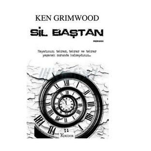Sil Baştan - Ken Grimwood