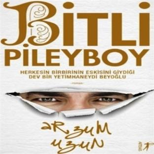 Bitli Pileyboy-Arzum Uzun