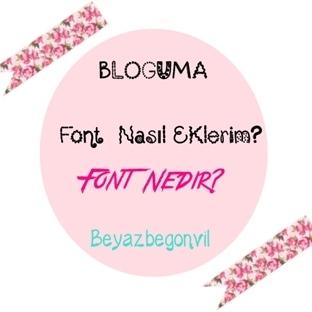 Bloga Font Nasıl Eklenir ?