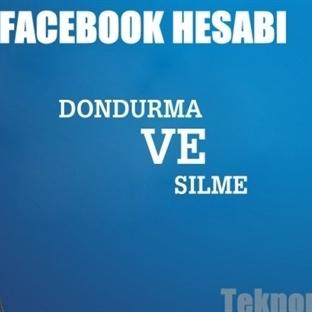 Facebook Hesabını Dondurma ve Silme