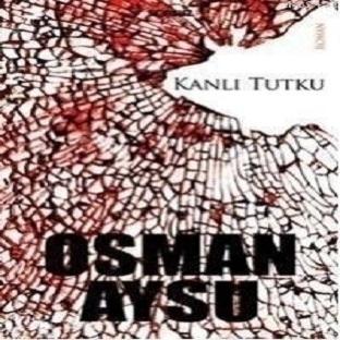 Kitap Yorumu: Kanlı Tutku - Osman Aysu