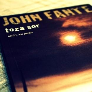 Okudum:John Fante – Toza Sor