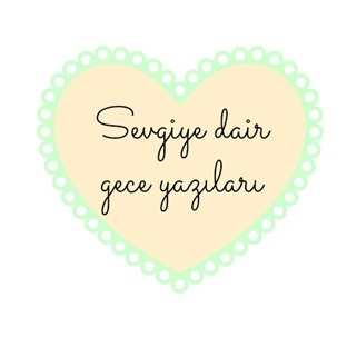 Sevgiye dair...