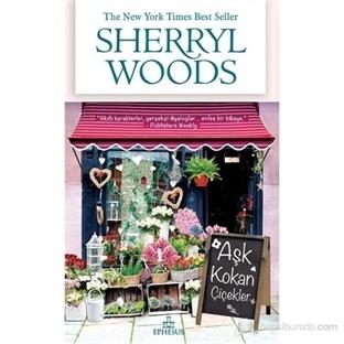 Sherryl Woods - Aşk Kokan Çiçekler