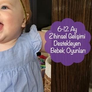 6-12 Ay Zihinsel Gelişimi Destekleyen Bebek Oyunla