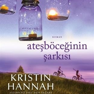 Ateşböceğinin Şarkısı - Kristin Hannah