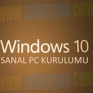 Windows 10 Sanal Pc Kurulumu