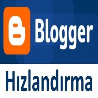 Blogger Hızlandrıma Yöntemleri