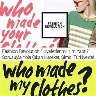"Fashion Revolution: ""Kıyafetlerimi Kim Yaptı?"""